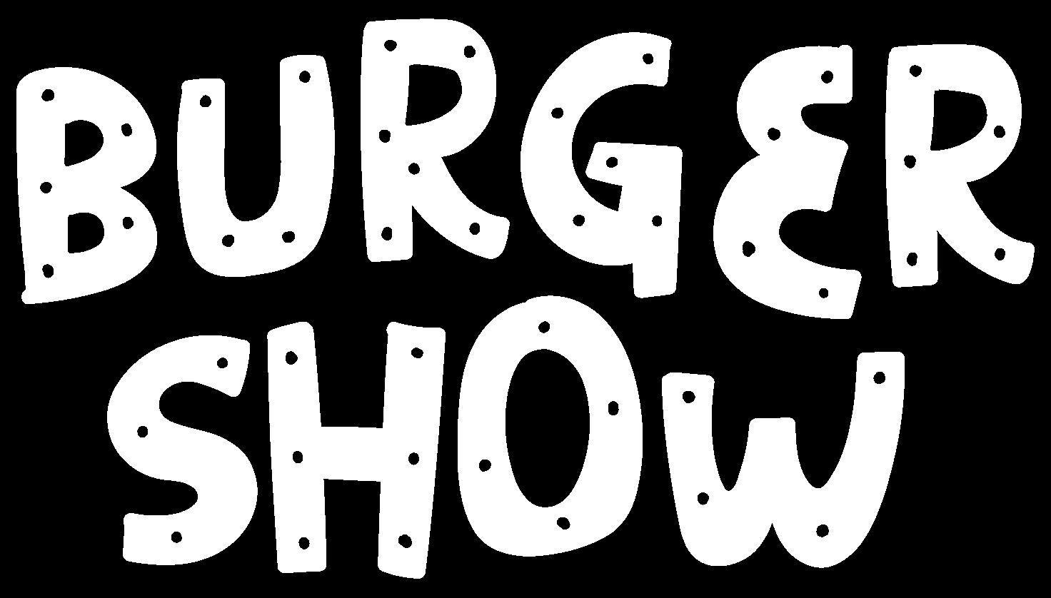 Burger Show